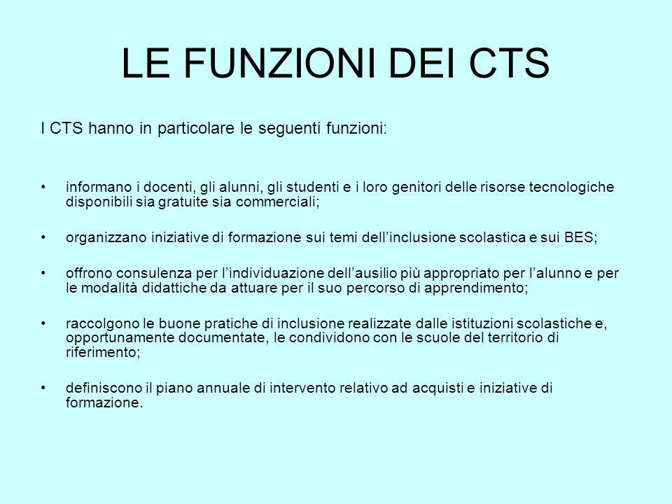 LE FUNZIONI DEI CTS I CTS hanno in particolare le seguenti funzioni: