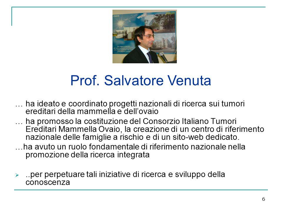Prof. Salvatore Venuta … ha ideato e coordinato progetti nazionali di ricerca sui tumori ereditari della mammella e dell'ovaio.