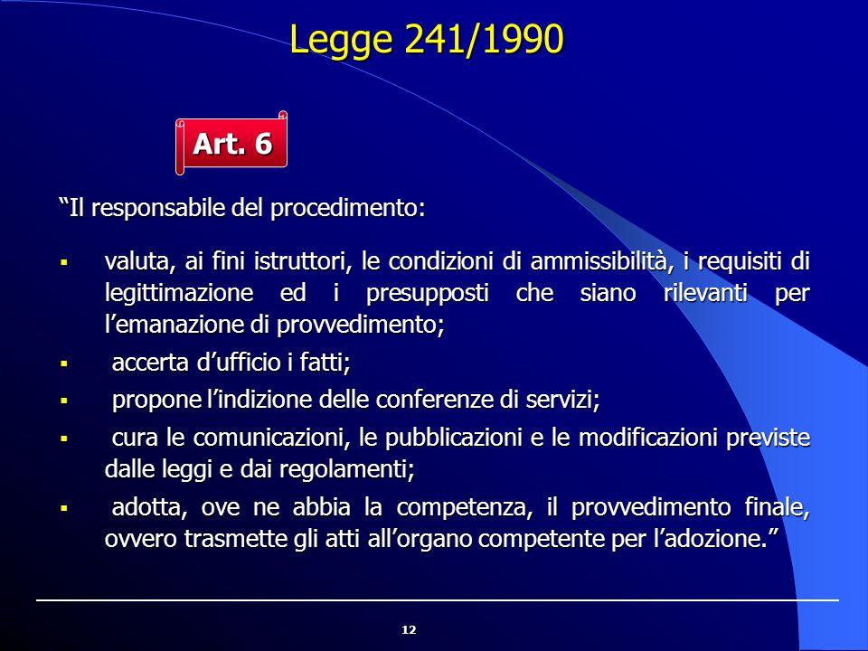 Legge 241/1990 Art. 6 Il responsabile del procedimento: