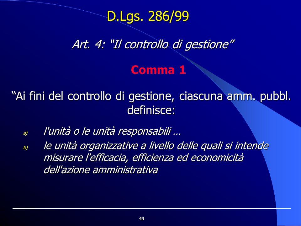 D.Lgs. 286/99 Art. 4: Il controllo di gestione Comma 1