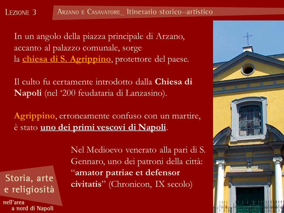 In un angolo della piazza principale di Arzano, accanto al palazzo comunale, sorge