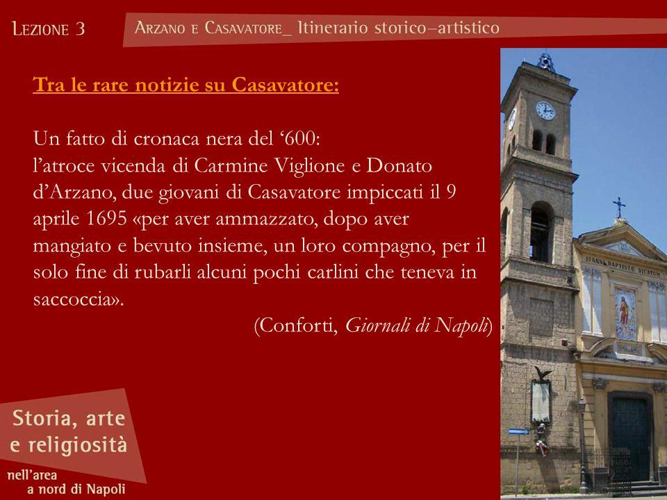 Tra le rare notizie su Casavatore: