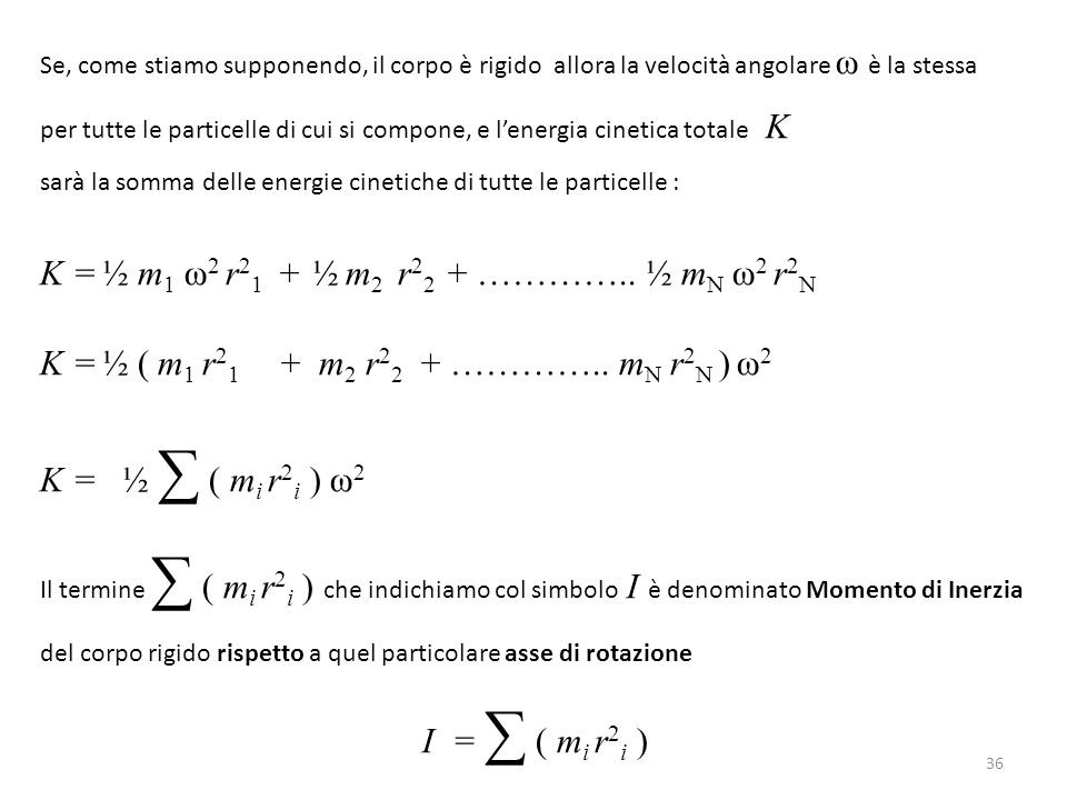 K = ½ m1 ω2 r21 + ½ m2 r22 + ………….. ½ mN ω2 r2N