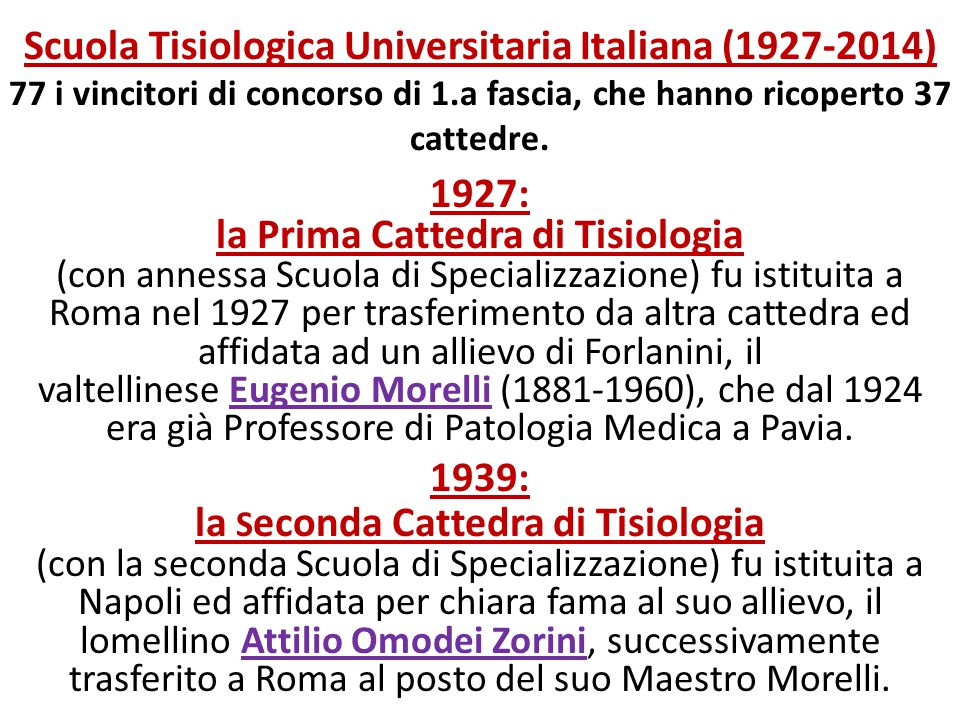 Scuola Tisiologica Universitaria Italiana (1927-2014) 77 i vincitori di concorso di 1.a fascia, che hanno ricoperto 37 cattedre.