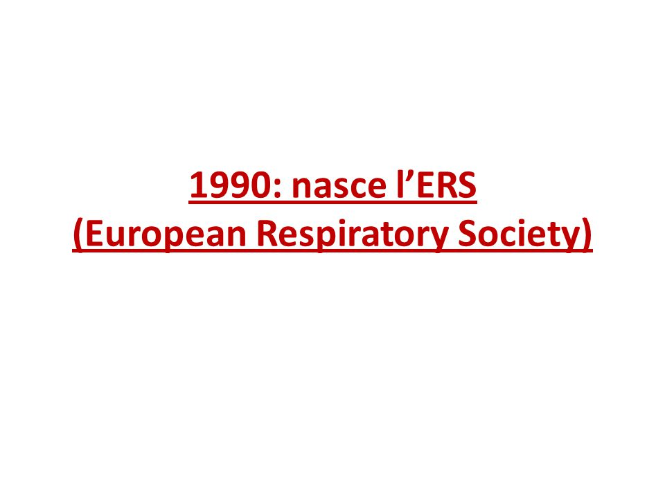 1990: nasce l'ERS (European Respiratory Society)