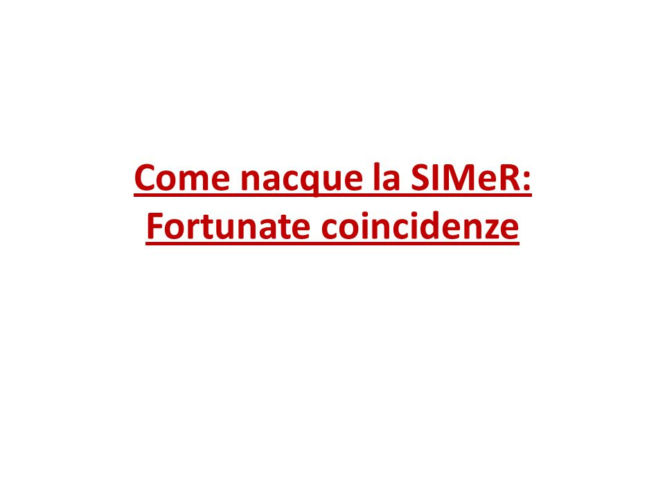 Come nacque la SIMeR: Fortunate coincidenze