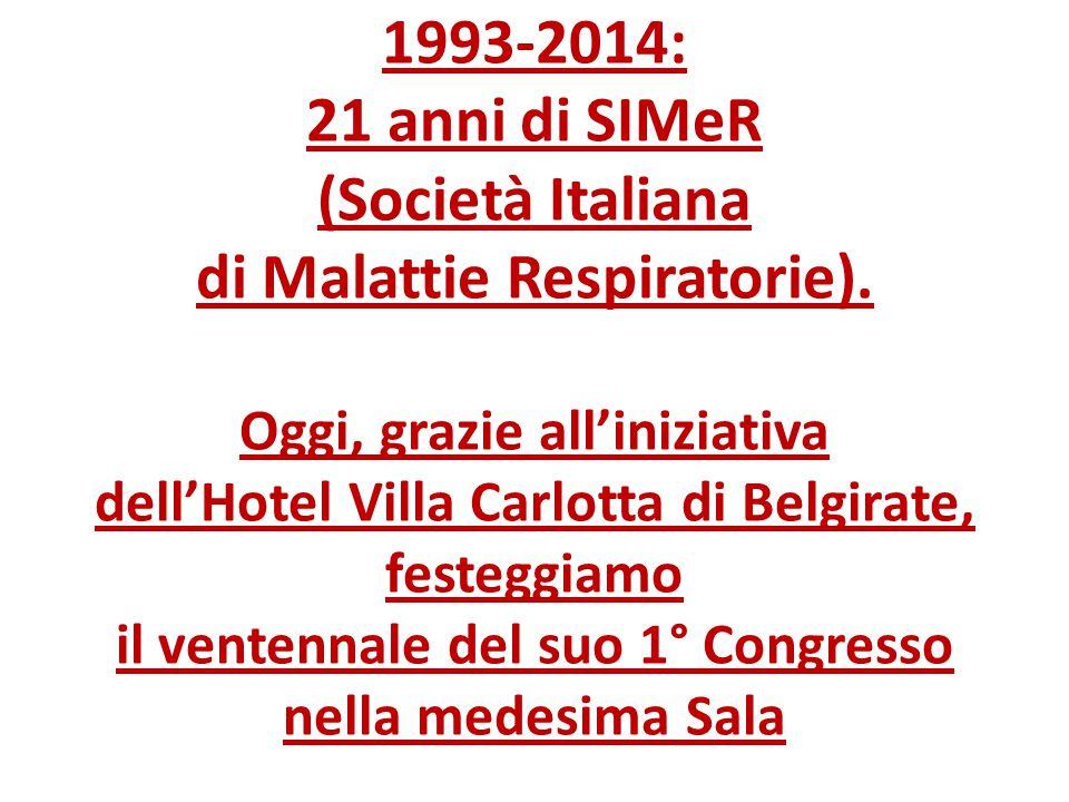 1993-2014: 21 anni di SIMeR (Società Italiana di Malattie Respiratorie).
