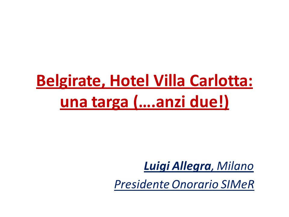 Belgirate, Hotel Villa Carlotta: una targa (….anzi due!)