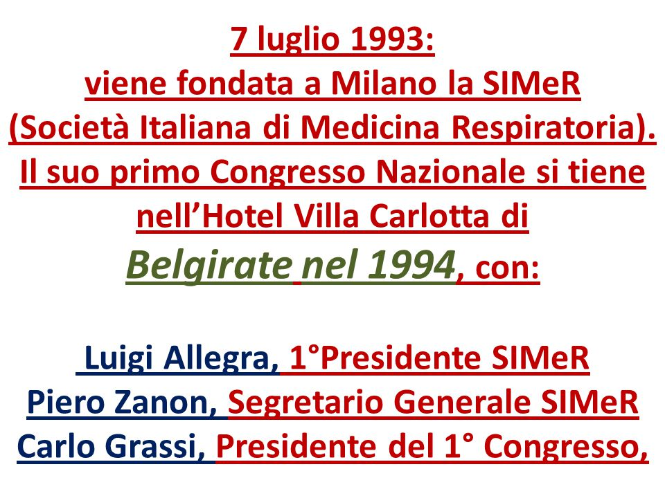7 luglio 1993: viene fondata a Milano la SIMeR (Società Italiana di Medicina Respiratoria).