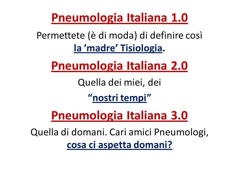 Pneumologia Italiana 1.0 Pneumologia Italiana 2.0