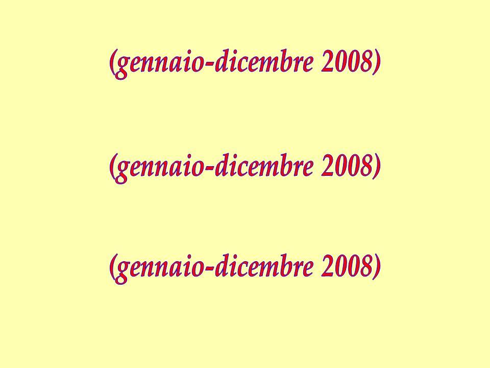 (gennaio-dicembre 2008) (gennaio-dicembre 2008)