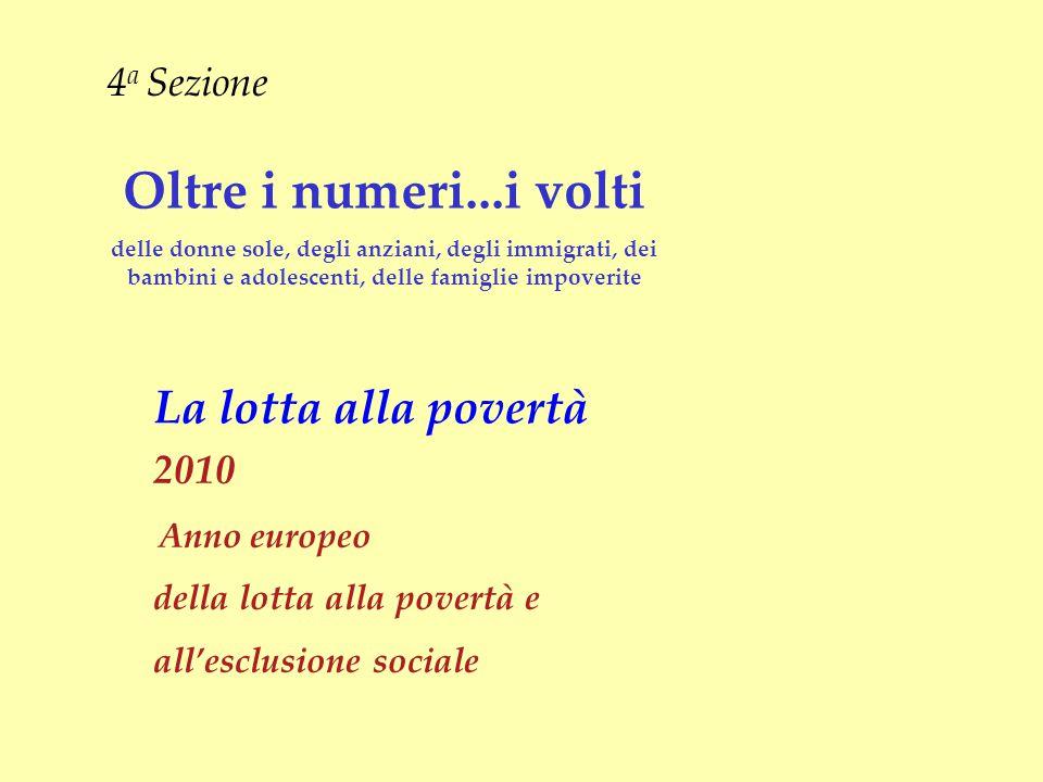 Oltre i numeri...i volti La lotta alla povertà 4a Sezione 2010