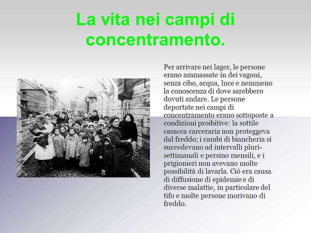 La vita nei campi di concentramento.