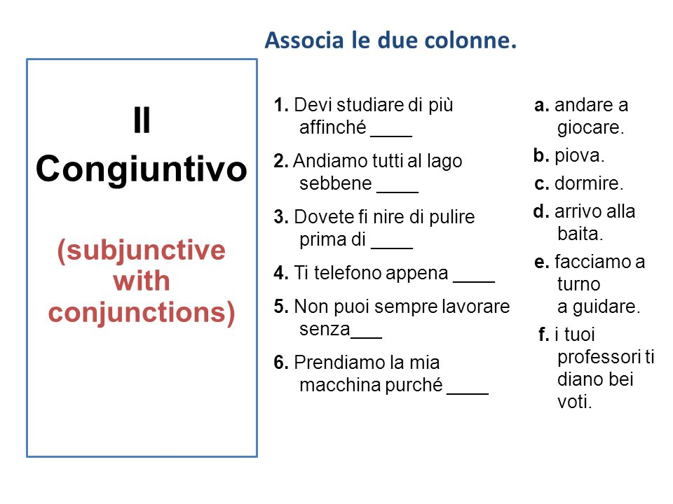 Il Congiuntivo (subjunctive with conjunctions)