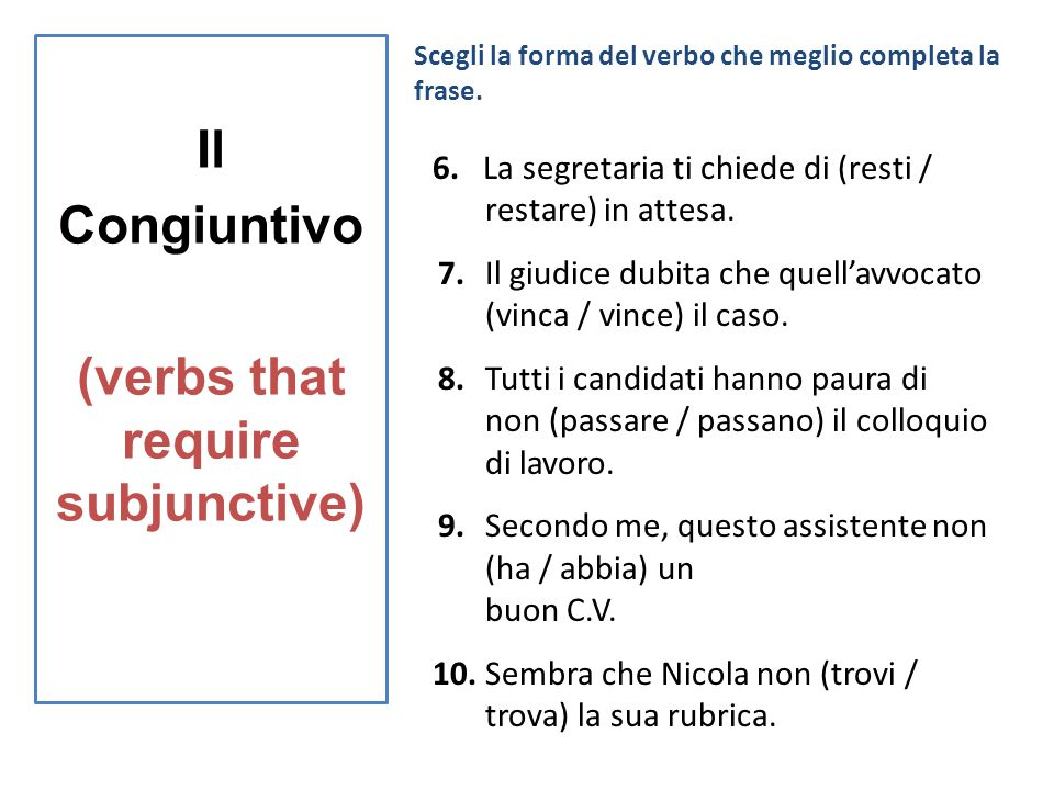 Il Congiuntivo (verbs that require subjunctive) )