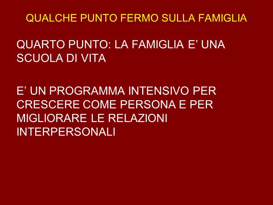 QUALCHE PUNTO FERMO SULLA FAMIGLIA