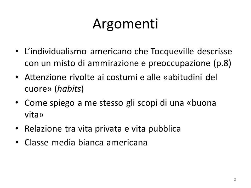 Argomenti L'individualismo americano che Tocqueville descrisse con un misto di ammirazione e preoccupazione (p.8)
