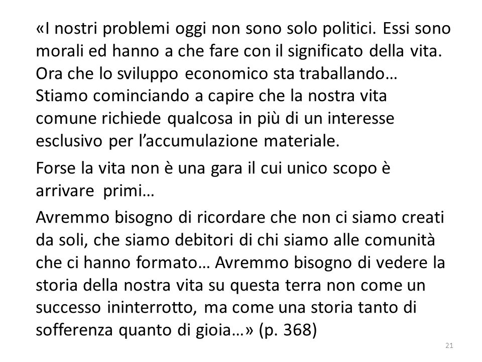 «I nostri problemi oggi non sono solo politici
