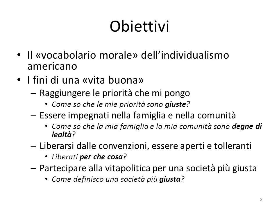 Obiettivi Il «vocabolario morale» dell'individualismo americano