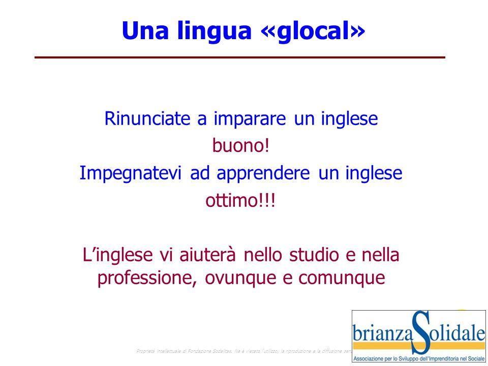 Una lingua «glocal» Rinunciate a imparare un inglese buono!