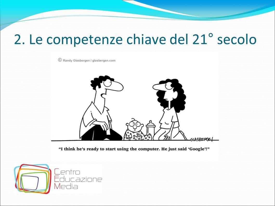 2. Le competenze chiave del 21° secolo