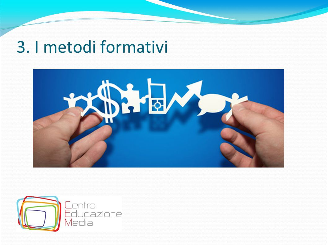 3. I metodi formativi