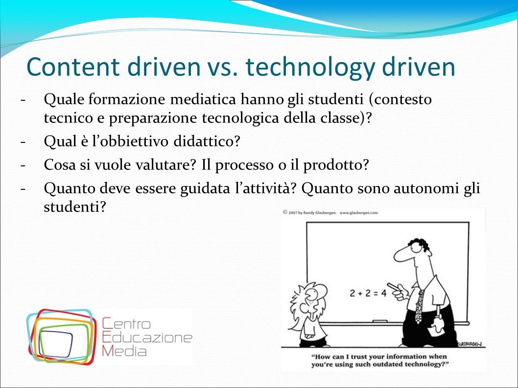 Content driven vs. technology driven