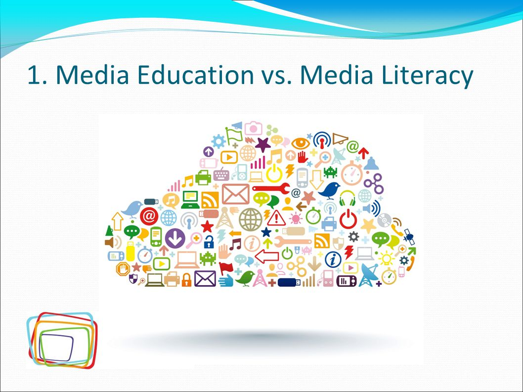 1. Media Education vs. Media Literacy