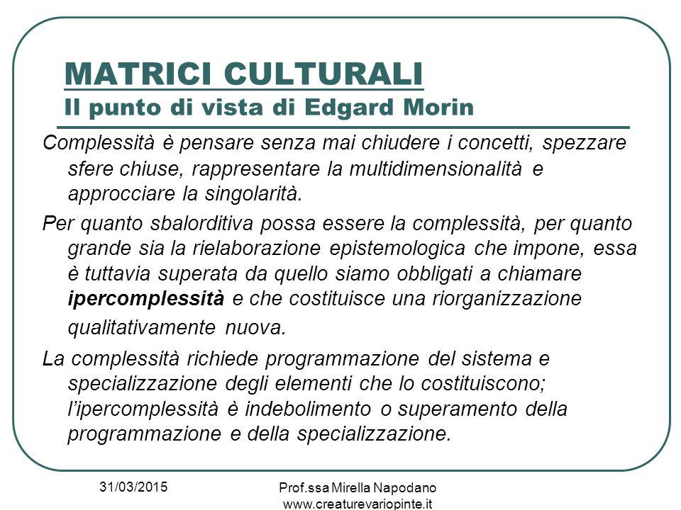 MATRICI CULTURALI Il punto di vista di Edgard Morin