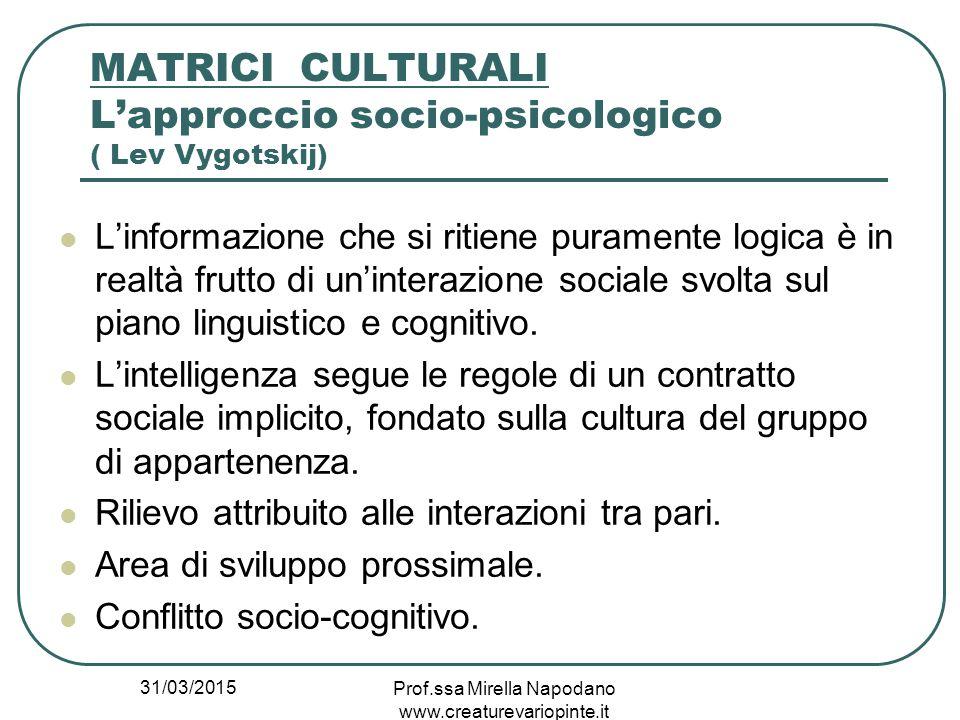 MATRICI CULTURALI L'approccio socio-psicologico ( Lev Vygotskij)