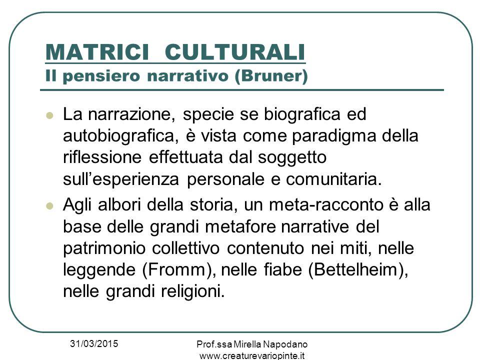 MATRICI CULTURALI Il pensiero narrativo (Bruner)