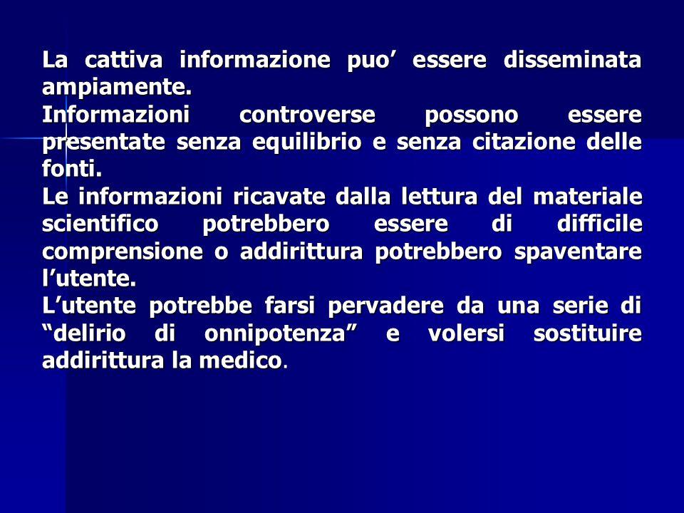 La cattiva informazione puo' essere disseminata ampiamente.