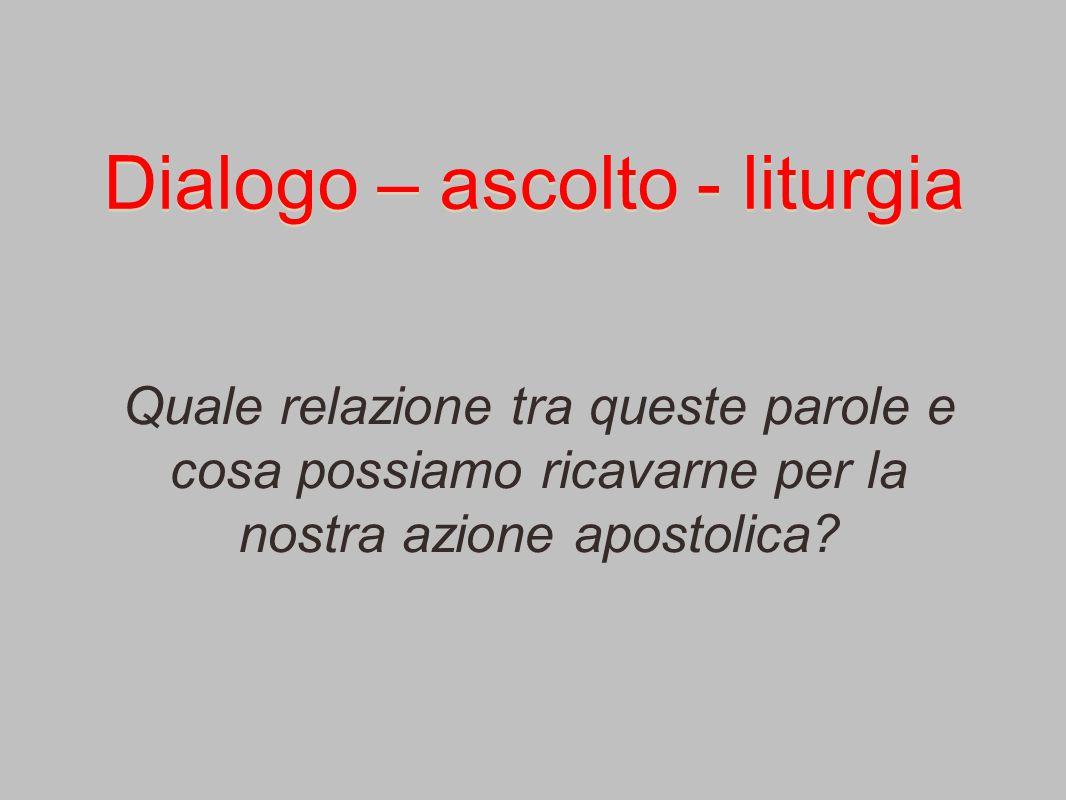 Dialogo – ascolto - liturgia