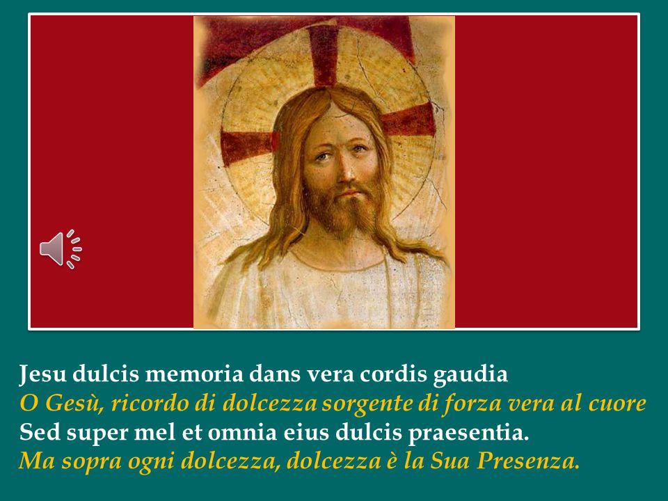 Jesu dulcis memoria dans vera cordis gaudia