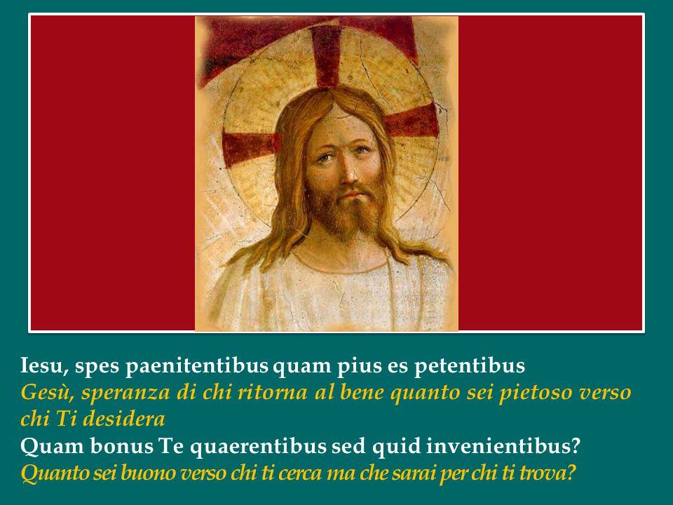 Iesu, spes paenitentibus quam pius es petentibus