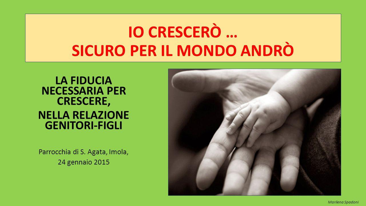 IO CRESCERÒ … SICURO PER IL MONDO ANDRÒ