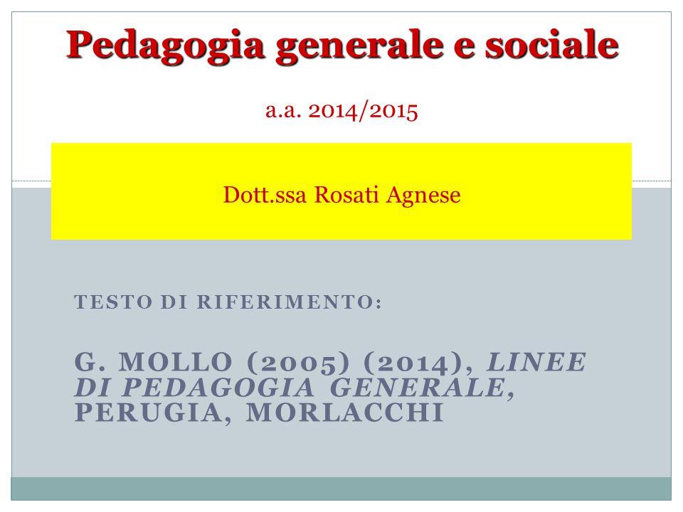 Pedagogia generale e sociale a.a. 2014/2015 Dott.ssa Rosati Agnese