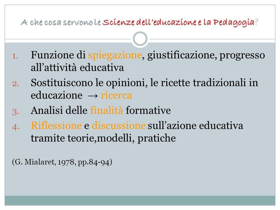 A che cosa servono le Scienze dell'educazione e la Pedagogia