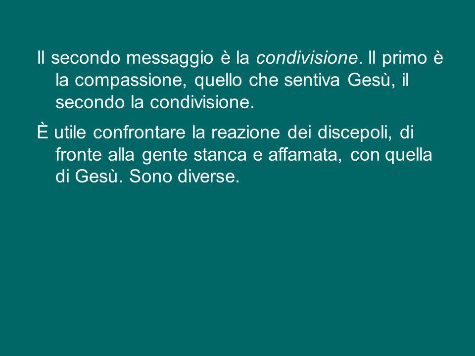Il secondo messaggio è la condivisione