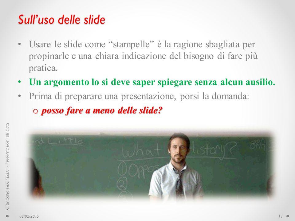 Sull'uso delle slide Usare le slide come stampelle è la ragione sbagliata per propinarle e una chiara indicazione del bisogno di fare più pratica.