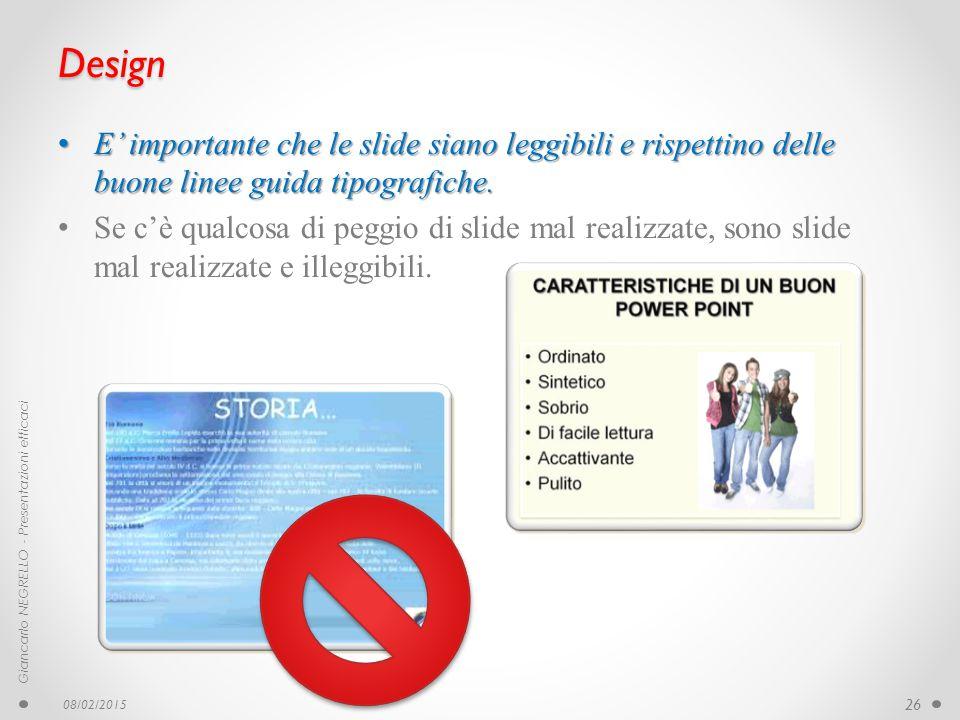 Design E' importante che le slide siano leggibili e rispettino delle buone linee guida tipografiche.