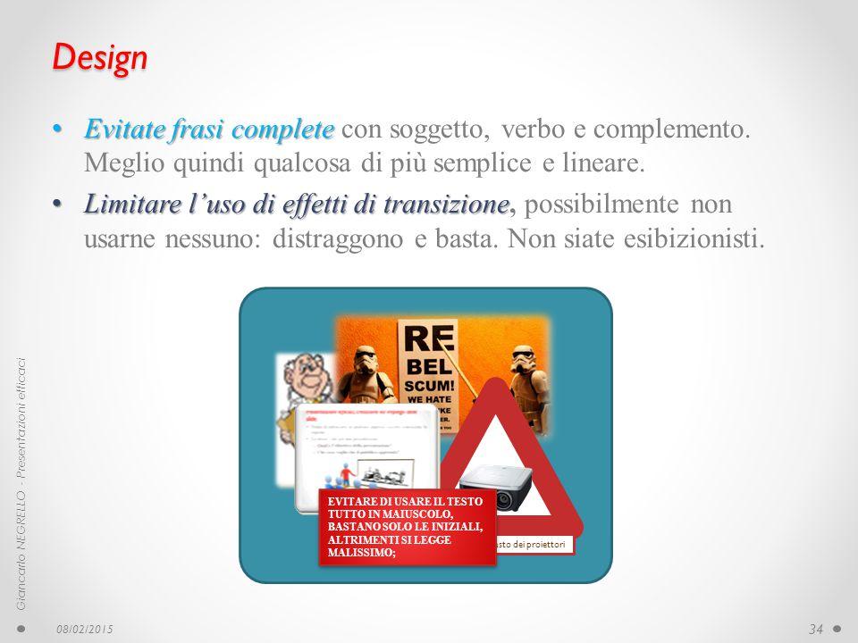 Design Evitate frasi complete con soggetto, verbo e complemento. Meglio quindi qualcosa di più semplice e lineare.