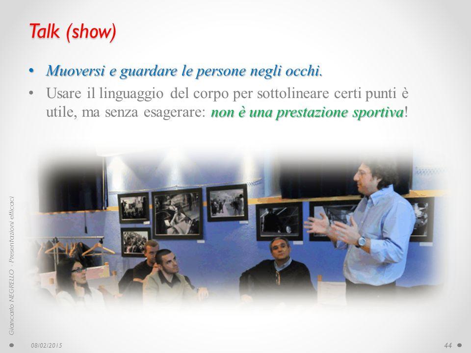 Talk (show) Muoversi e guardare le persone negli occhi.