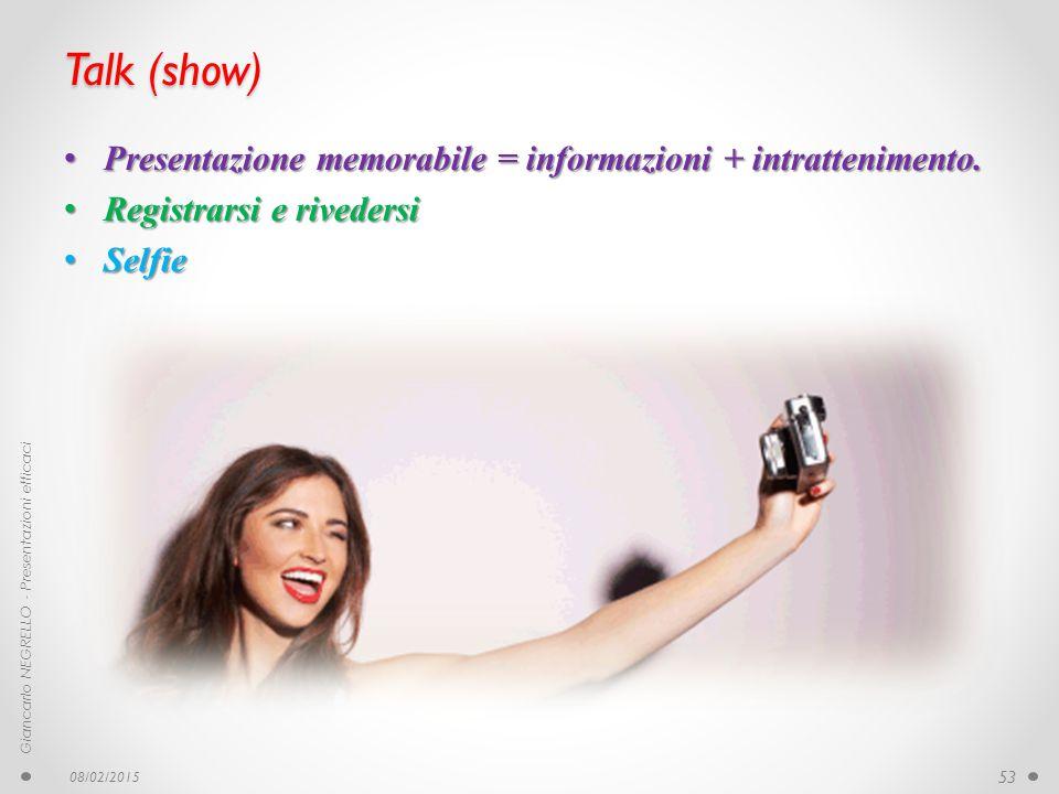 Talk (show) Presentazione memorabile = informazioni + intrattenimento.