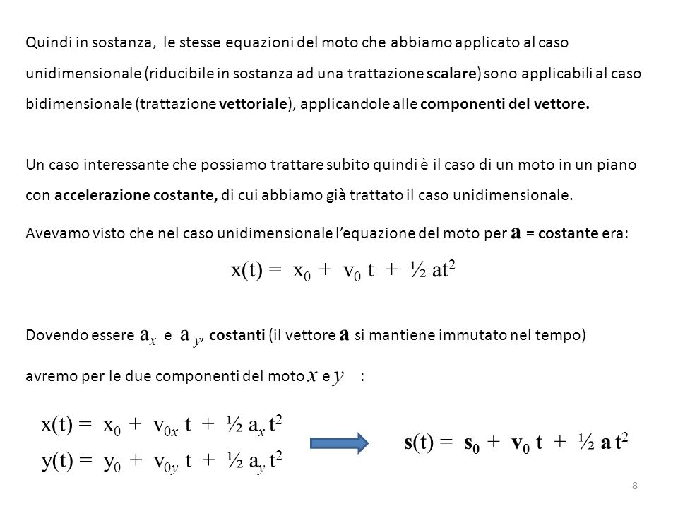 x(t) = x0 + v0 t + ½ at2 x(t) = x0 + v0x t + ½ ax t2