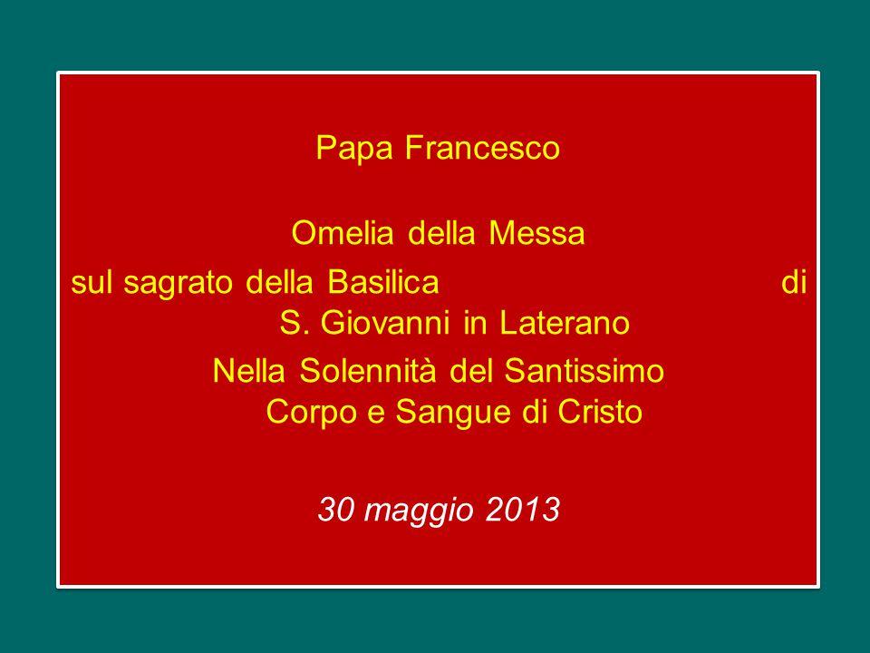 Papa Francesco Omelia della Messa sul sagrato della Basilica di S