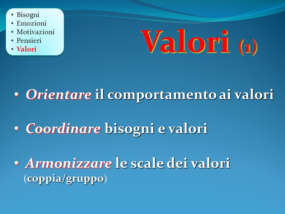 Valori (1) Orientare il comportamento ai valori