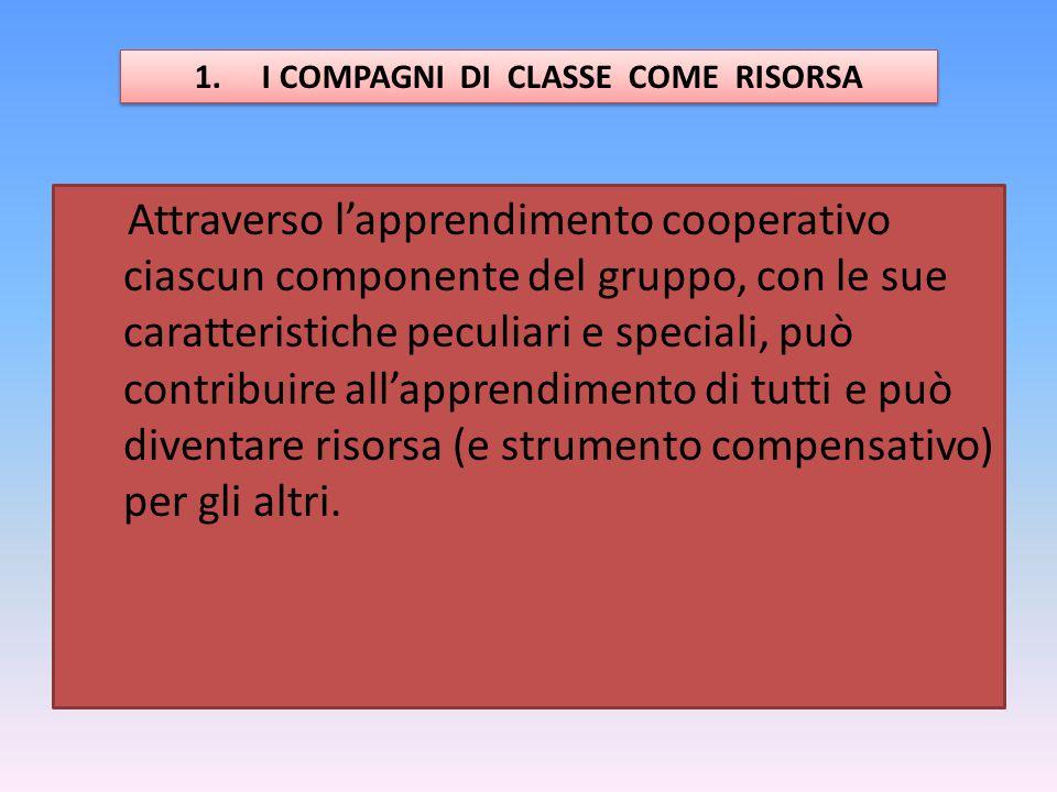 I COMPAGNI DI CLASSE COME RISORSA