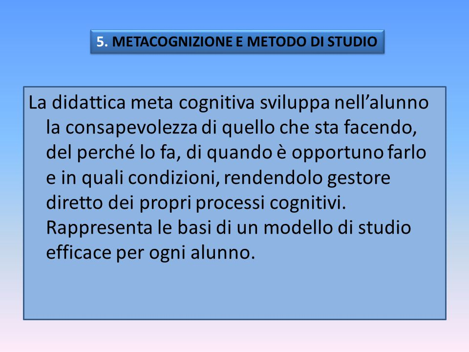 5. METACOGNIZIONE E METODO DI STUDIO