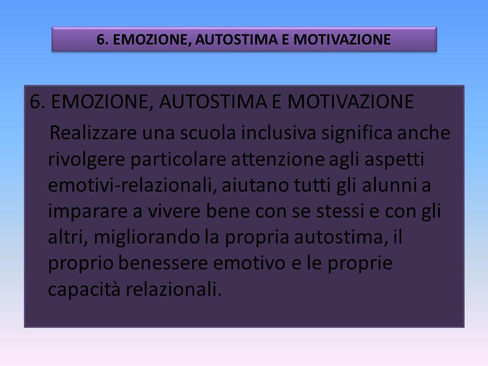 6. EMOZIONE, AUTOSTIMA E MOTIVAZIONE
